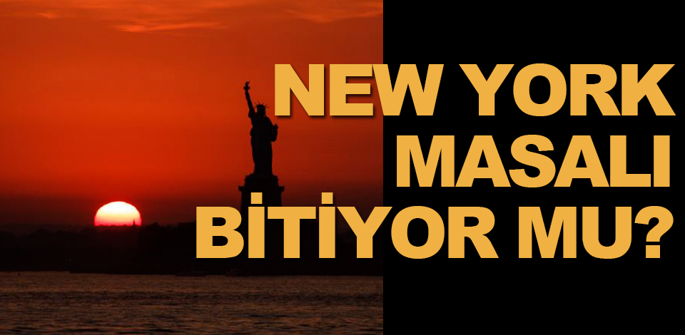 New York masalı bitiyor mu?