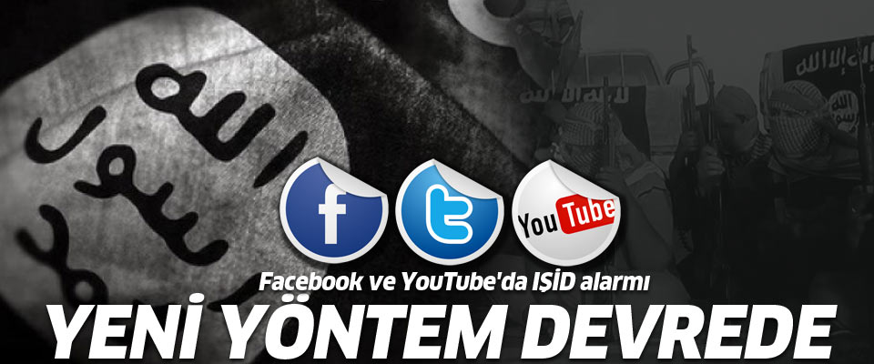 Facebook ve YouTube'da IŞİD alarmı